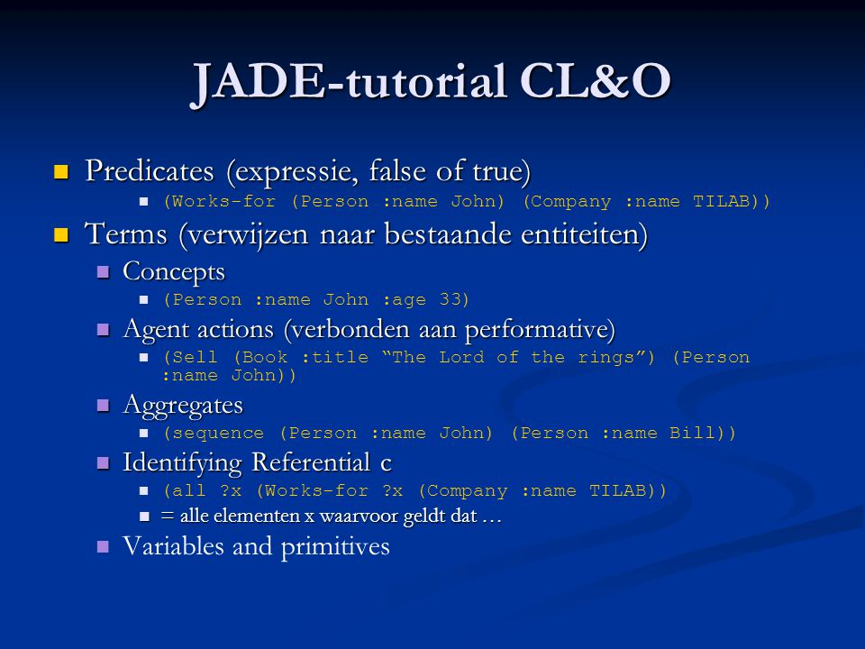 JADE-tutorial CL&O Predicates (expressie, false of true)