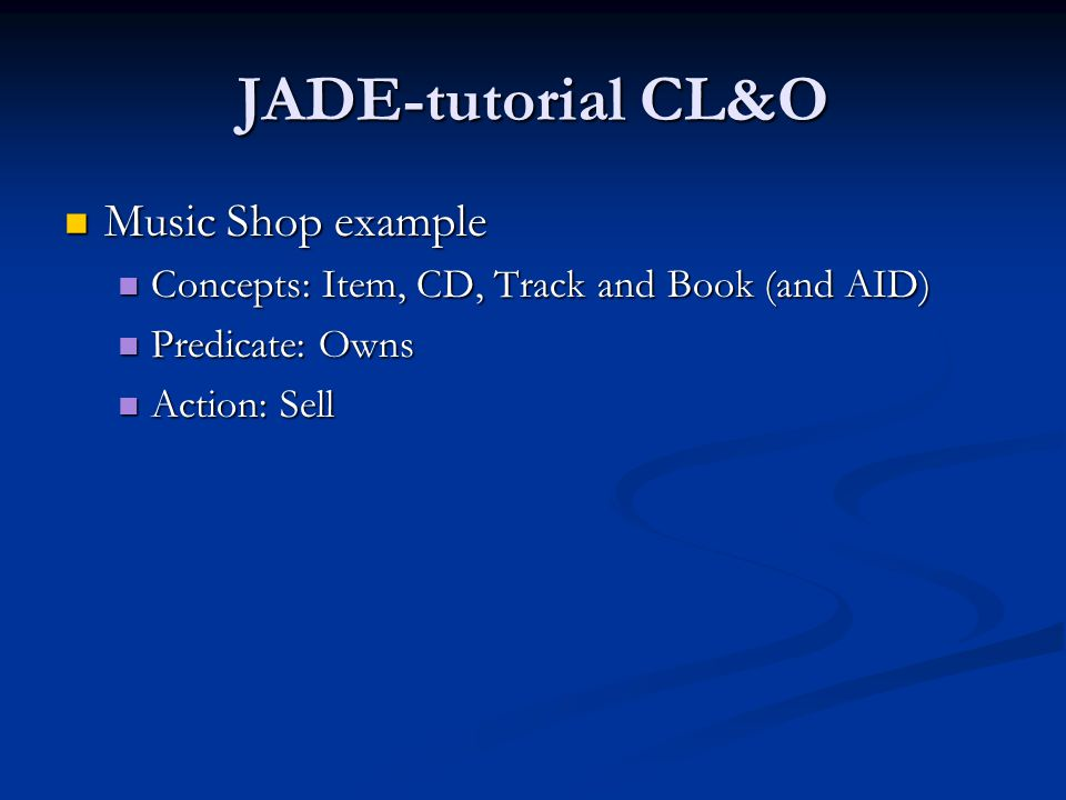 JADE-tutorial CL&O Music Shop example