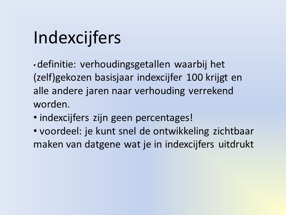 Indexcijfers indexcijfers zijn geen percentages!