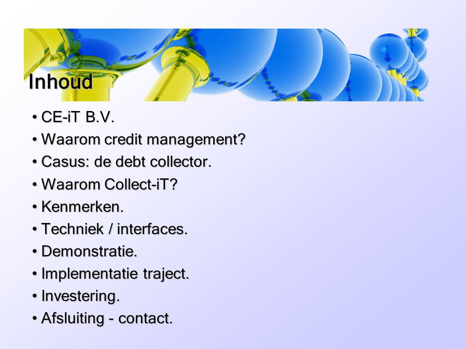 Inhoud CE-iT B.V. Waarom credit management Casus: de debt collector.