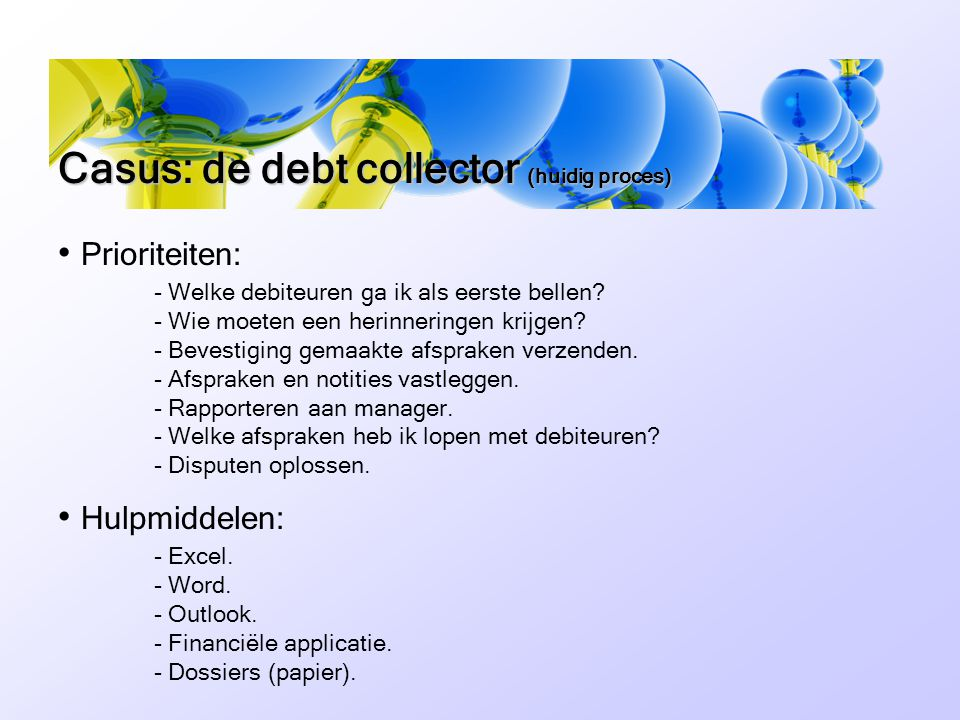 Casus: de debt collector (huidig proces)