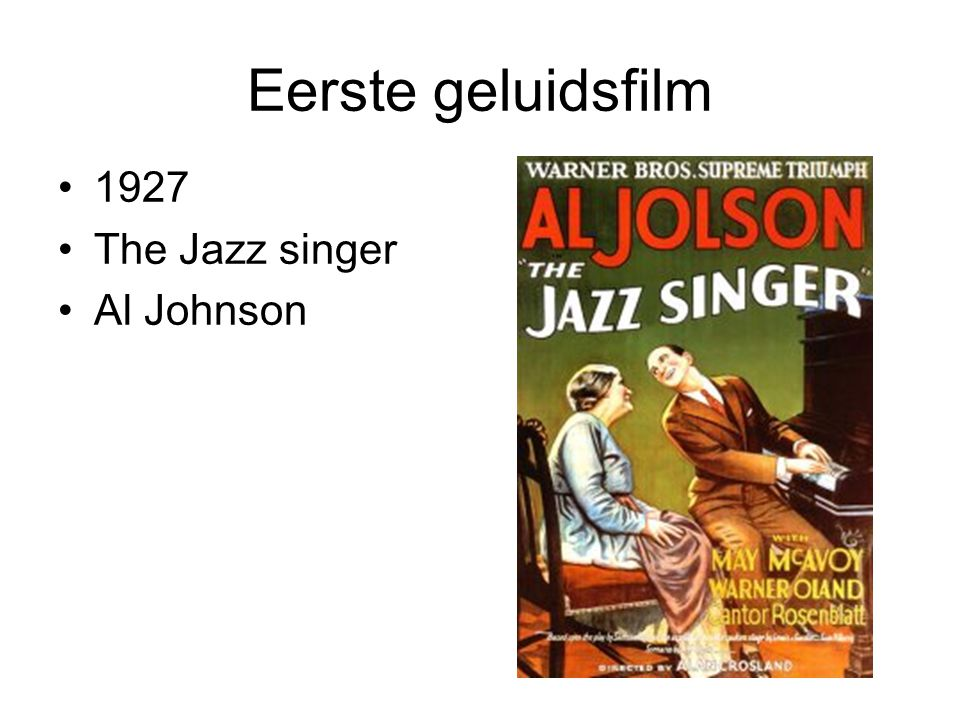 Eerste geluidsfilm 1927 The Jazz singer Al Johnson