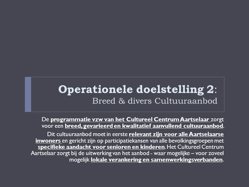 Operationele doelstelling 2: Breed & divers Cultuuraanbod