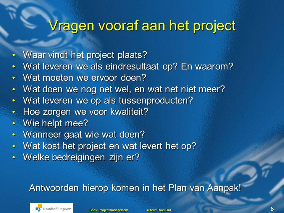 waarom plan van aanpak Projectmanagement Hoofdstuk 5 Maken van een Plan van aanpak Roel  waarom plan van aanpak