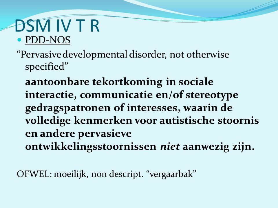 DSM IV T R PDD-NOS. Pervasive developmental disorder, not otherwise specified
