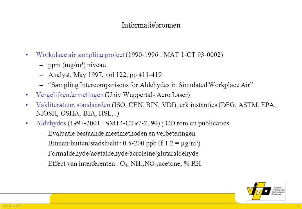 Informatiebronnen Workplace air sampling project (1990-1996 : MAT 1-CT 93-0002) ppm (mg/m³) niveau.