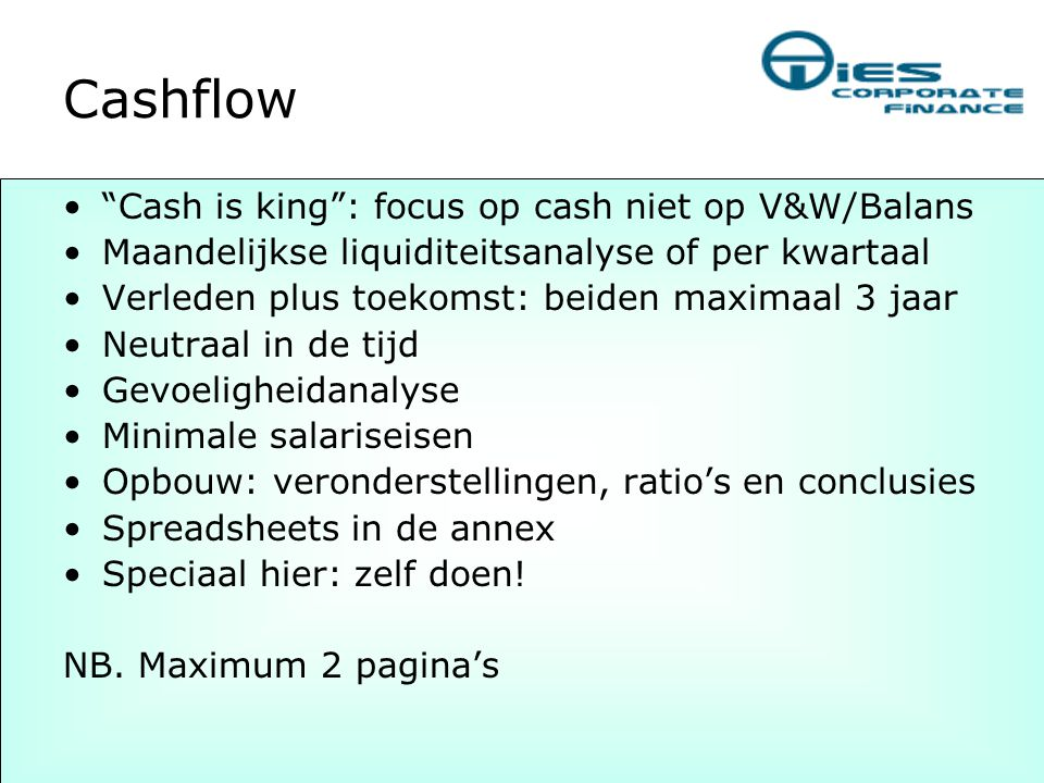 Cashflow Cash is king : focus op cash niet op V&W/Balans