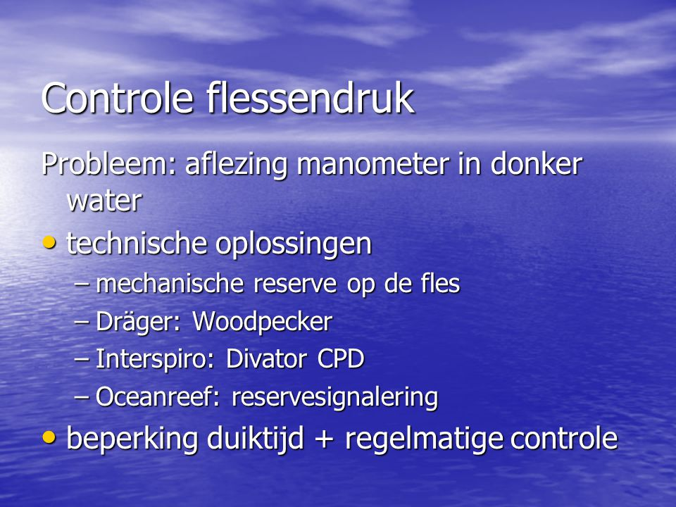 Controle flessendruk Probleem: aflezing manometer in donker water