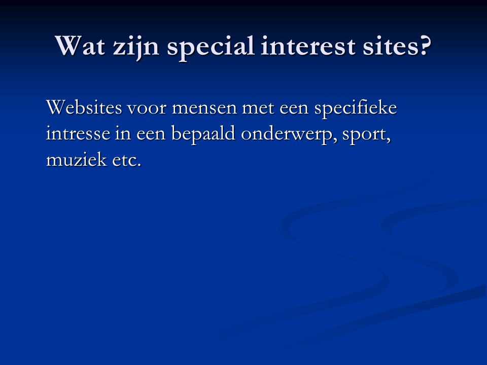 Wat zijn special interest sites