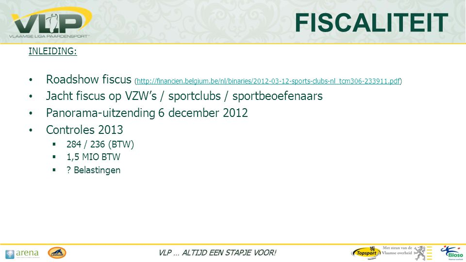 FISCALITEIT INLEIDING: Roadshow fiscus (http://financien.belgium.be/nl/binaries/2012-03-12-sports-clubs-nl_tcm306-233911.pdf)