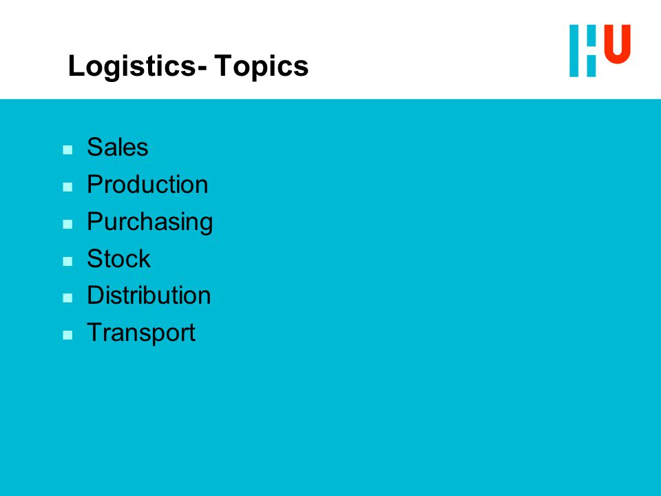 Logistics- Topics Sales Production Purchasing Stock Distribution