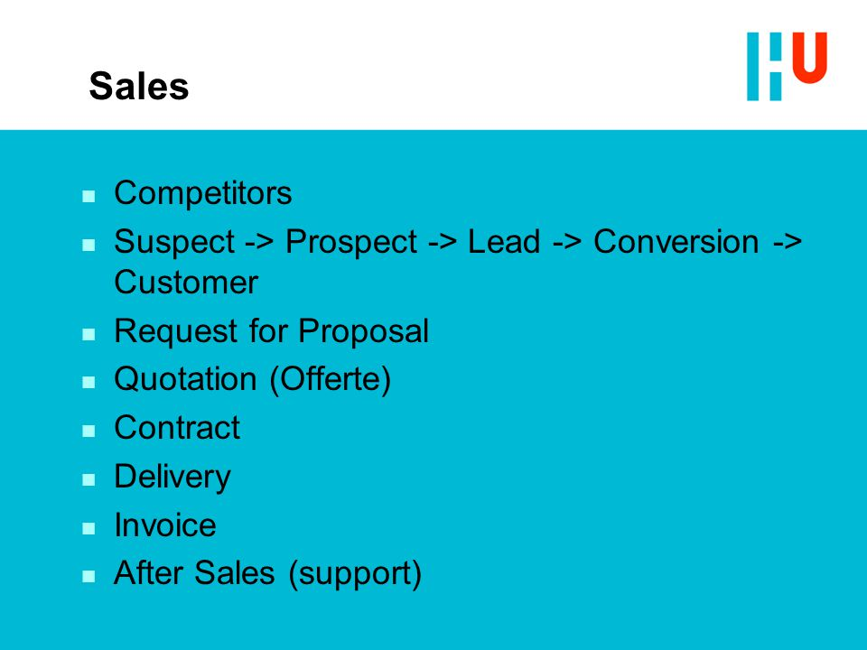 Sales Competitors. Suspect -> Prospect -> Lead -> Conversion -> Customer. Request for Proposal. Quotation (Offerte)