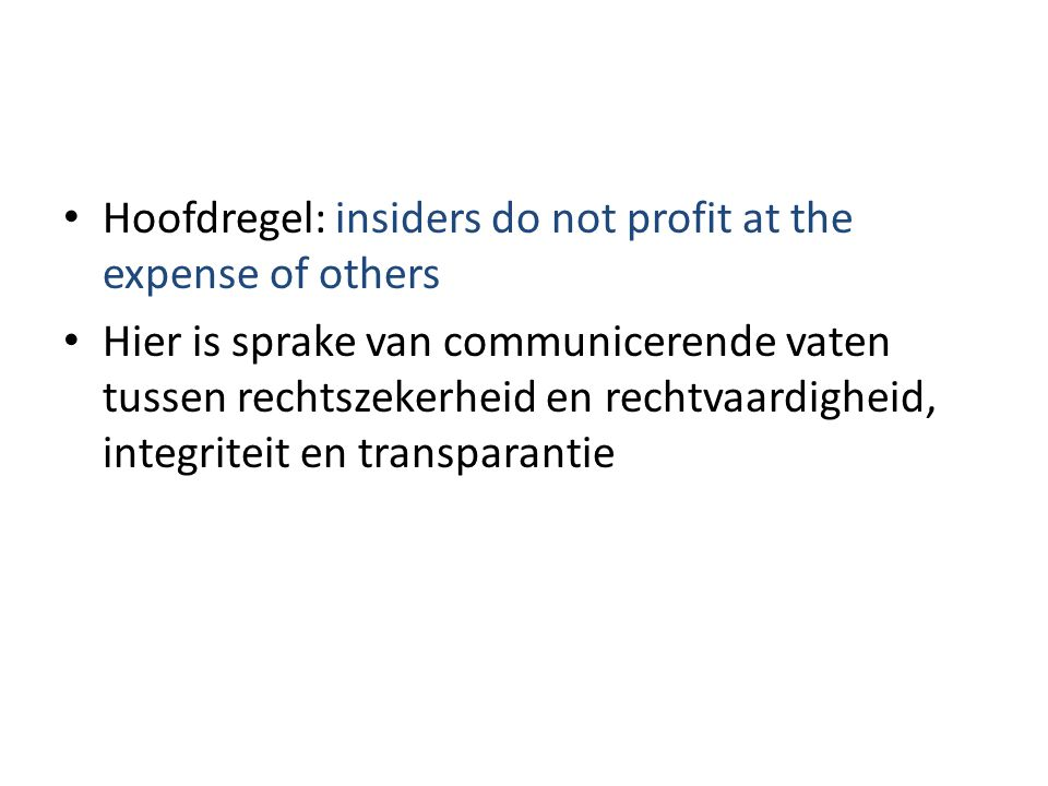 Hoofdregel: insiders do not profit at the expense of others