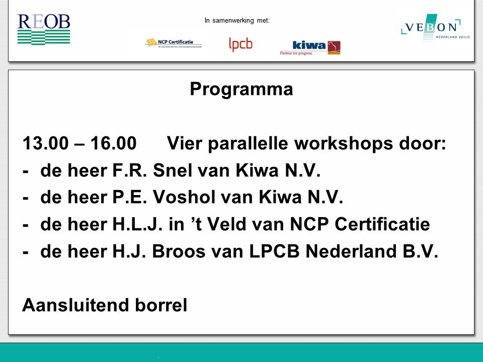 13.00 – 16.00 Vier parallelle workshops door: