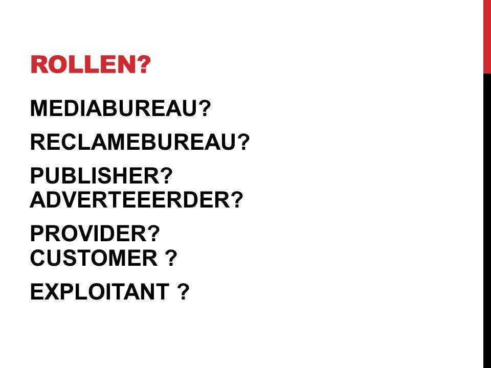 ROLLEN MEDIABUREAU RECLAMEBUREAU PUBLISHER ADVERTEEERDER PROVIDER CUSTOMER EXPLOITANT