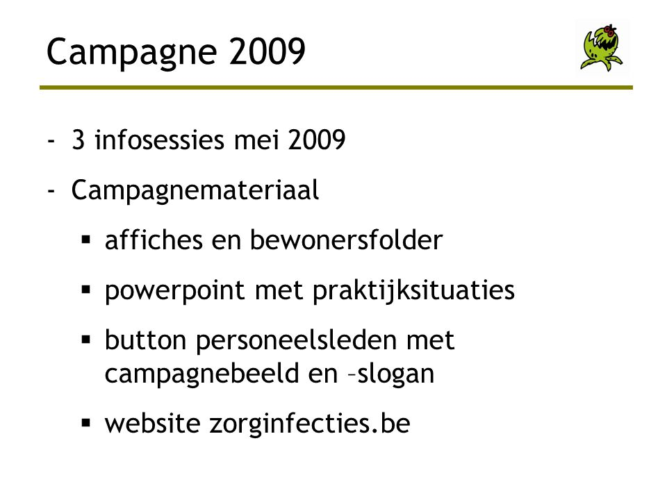 Campagne 2009 3 infosessies mei 2009 Campagnemateriaal