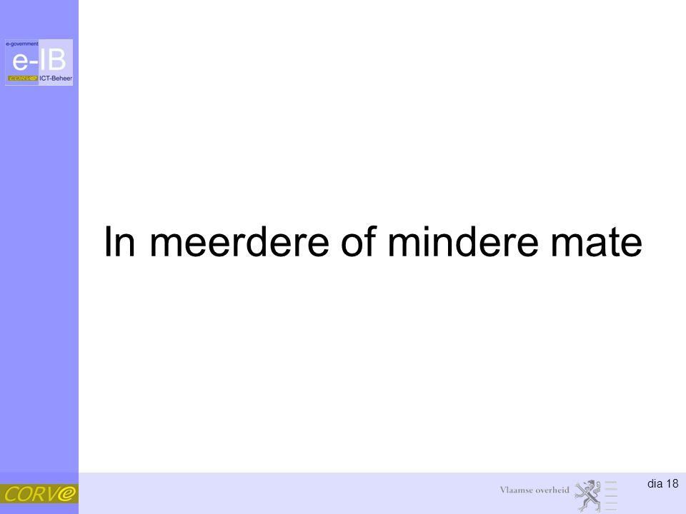 In meerdere of mindere mate
