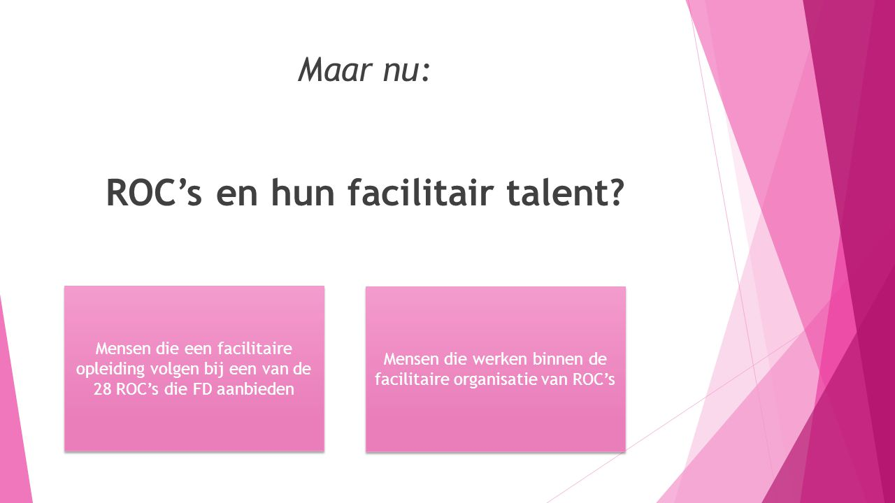 Maar nu: ROC's en hun facilitair talent
