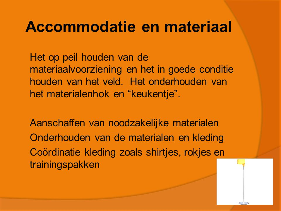 Accommodatie en materiaal