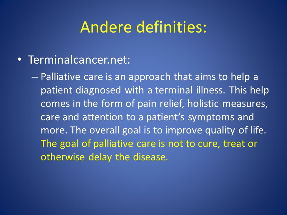 Andere definities: Terminalcancer.net: