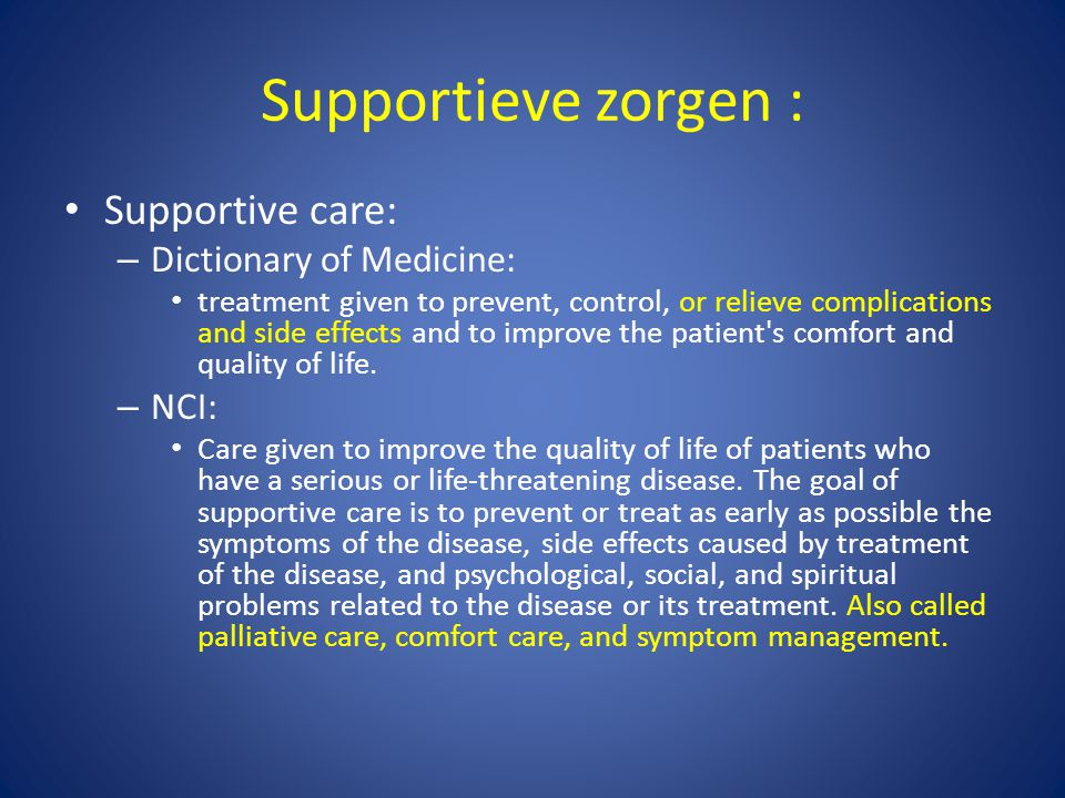 Supportieve zorgen : Supportive care: Dictionary of Medicine: NCI: