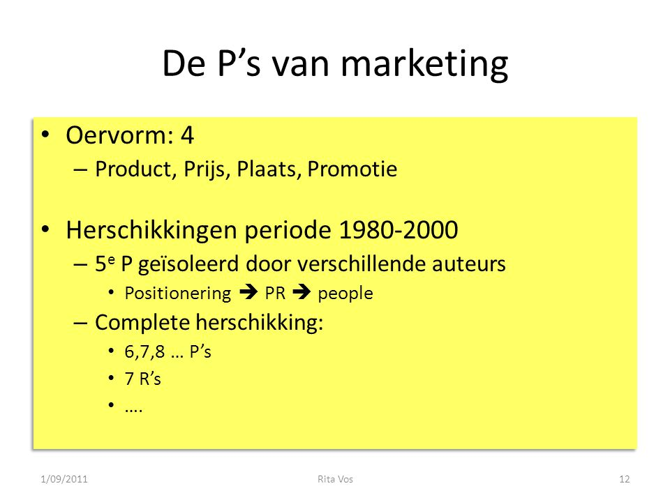 De P's van marketing Oervorm: 4 Herschikkingen periode