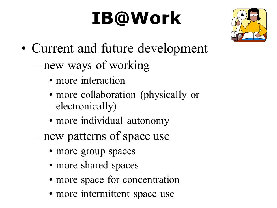 IB@Work Current and future development new ways of working