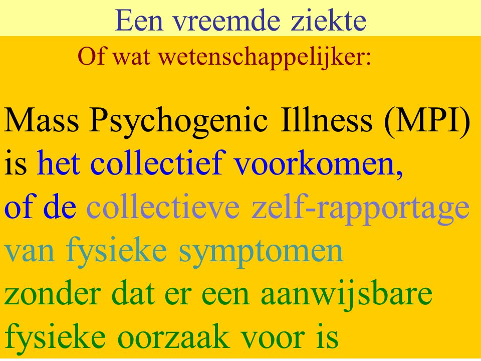 Mass Psychogenic Illness (MPI) is het collectief voorkomen,