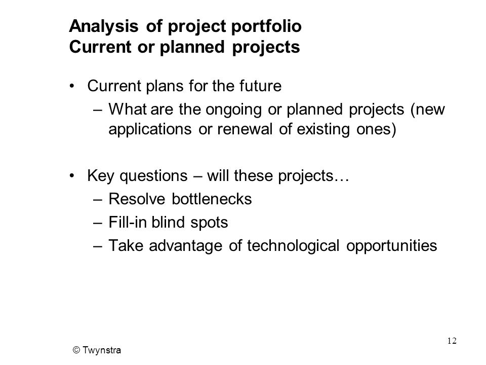 Analysis of project portfolio Current or planned projects