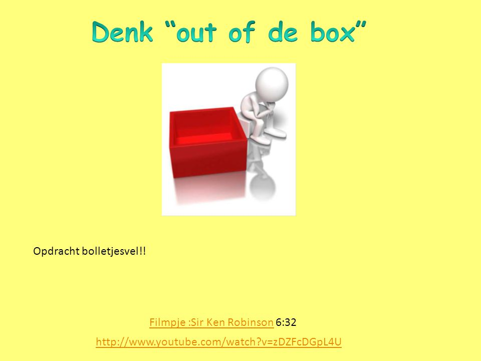 Denk out of de box Opdracht bolletjesvel!!