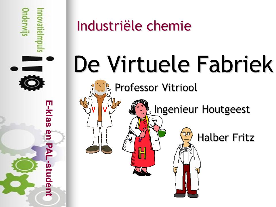 De Virtuele Fabriek Industriële chemie Professor Vitriool