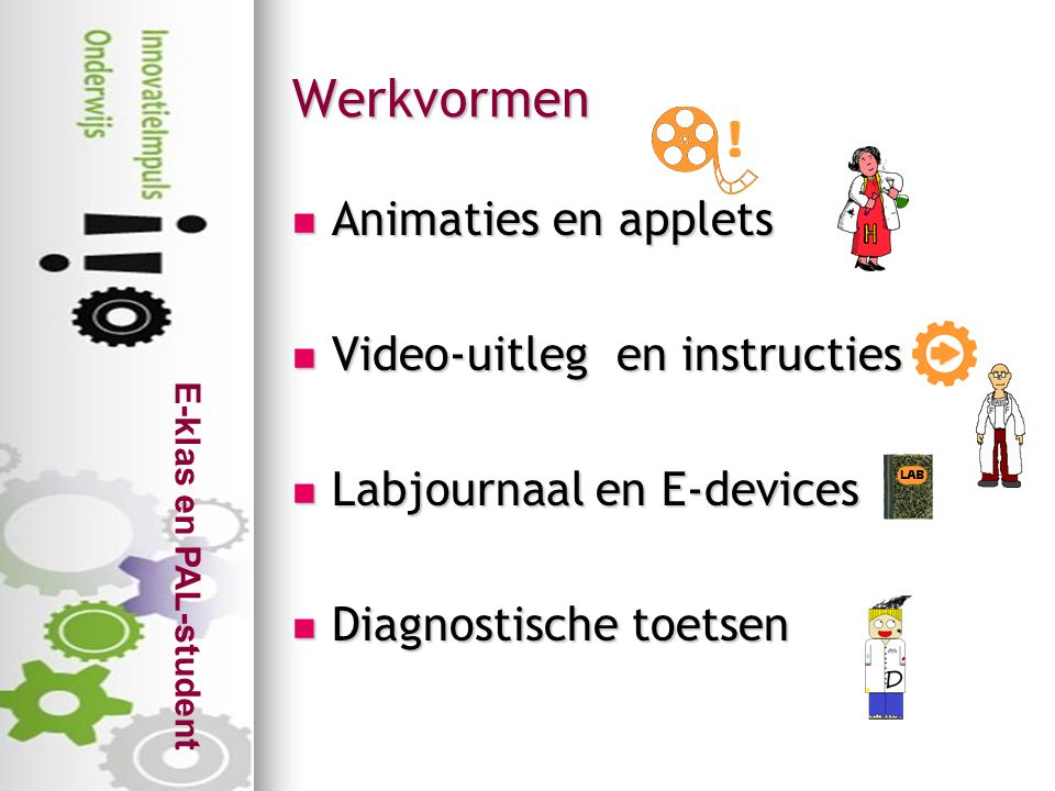 Werkvormen Animaties en applets Video-uitleg en instructies
