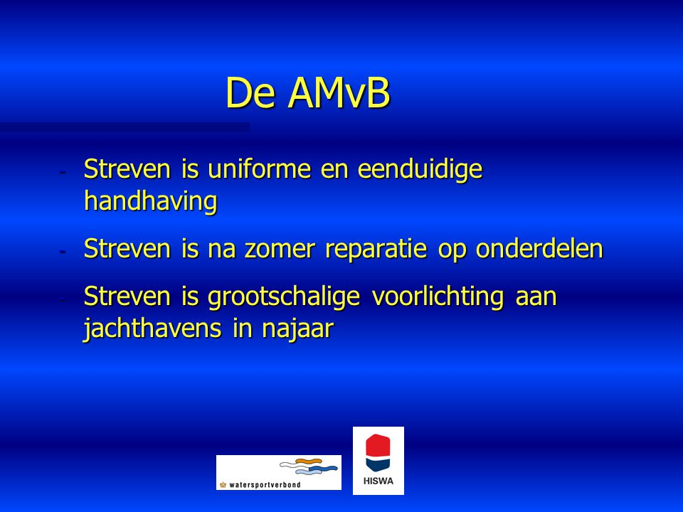 De AMvB Streven is uniforme en eenduidige handhaving