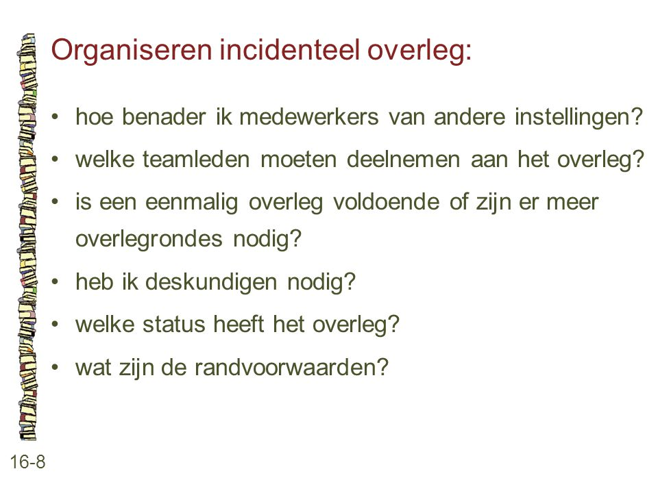 Organiseren incidenteel overleg: