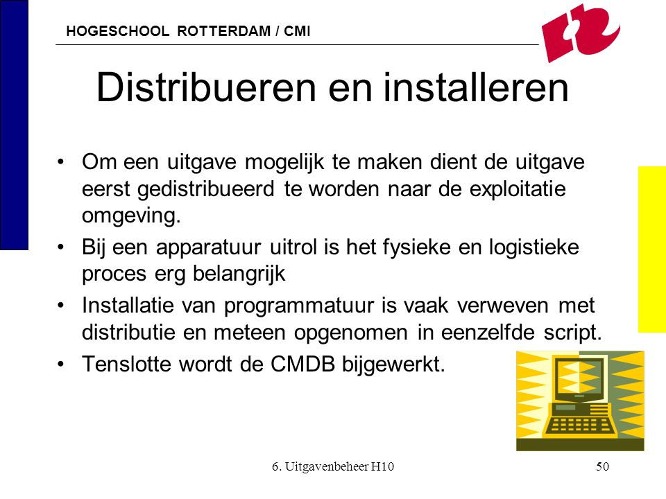 Distribueren en installeren