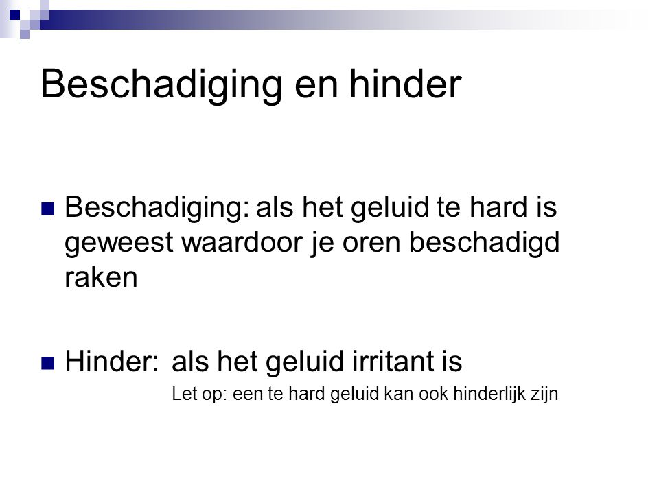 Beschadiging en hinder