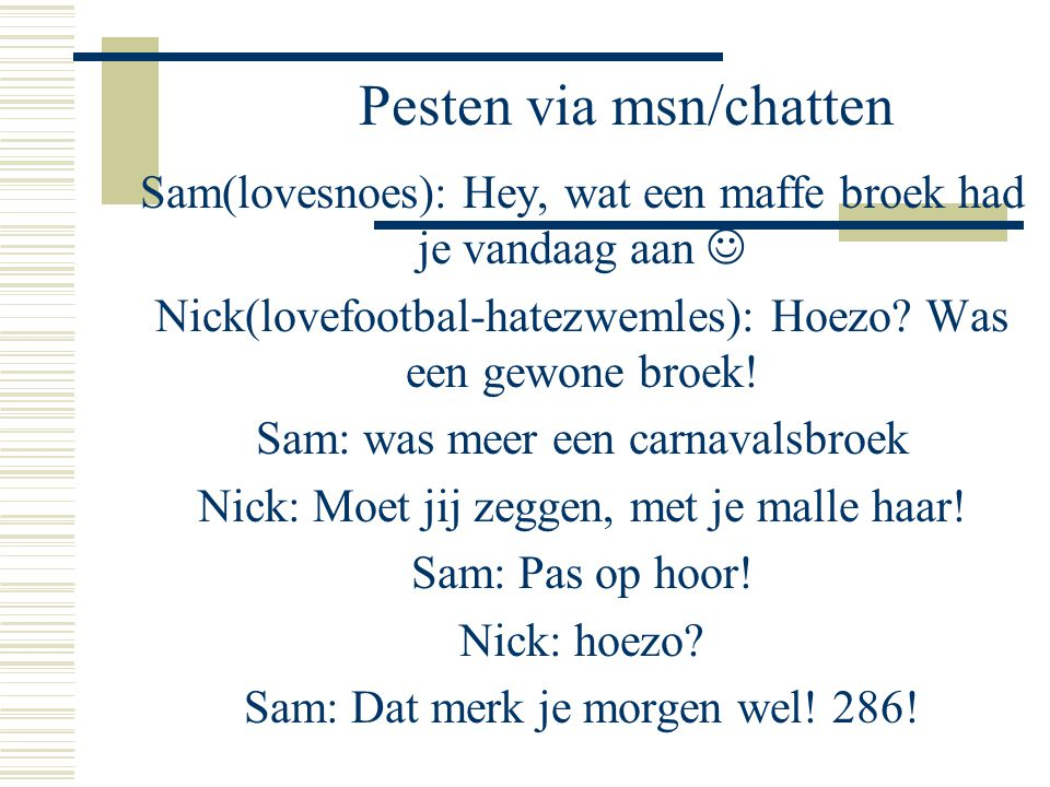Pesten via msn/chatten