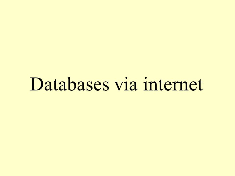 Databases via internet