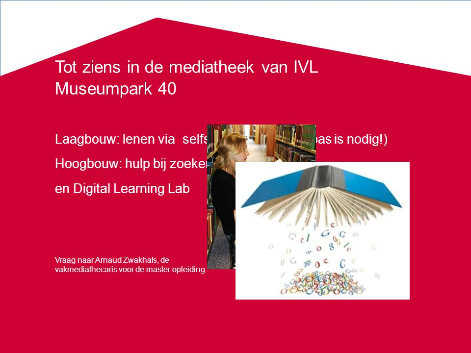 Tot ziens in de mediatheek van IVL Museumpark 40