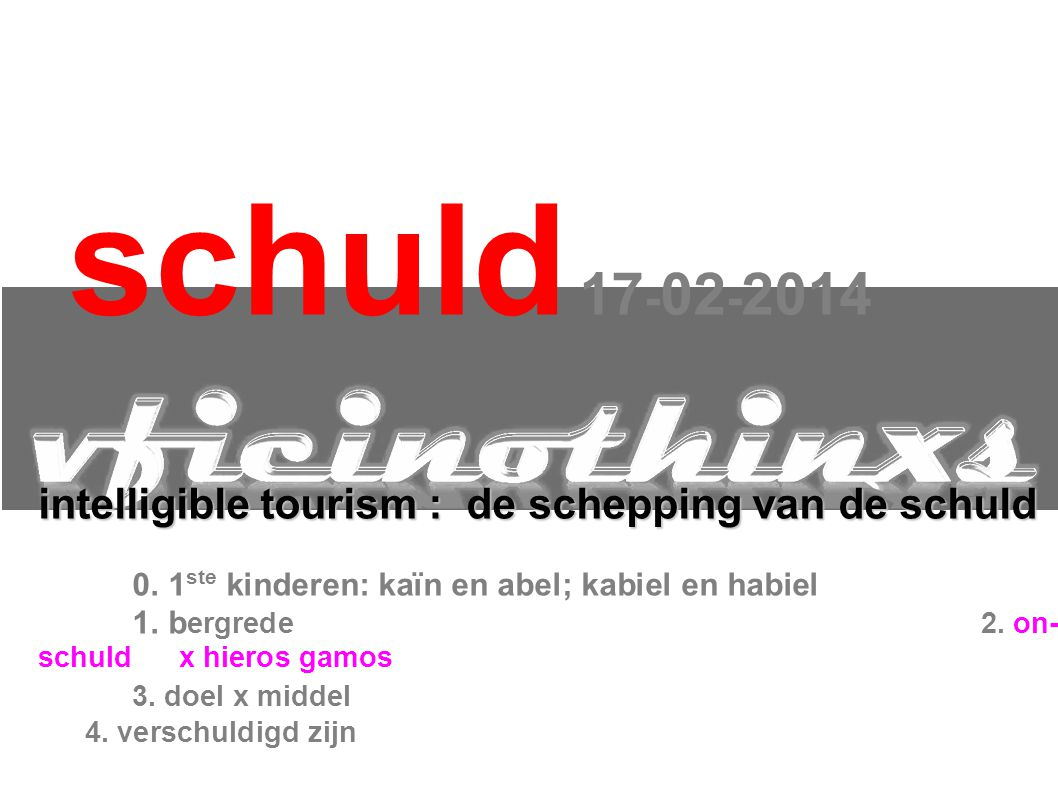 schuld 17-02-2014 intelligible tourism : de schepping van de schuld
