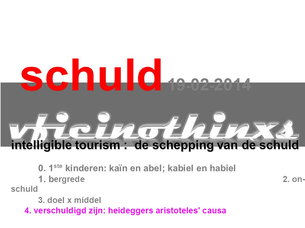 schuld 19-02-2014 intelligible tourism : de schepping van de schuld