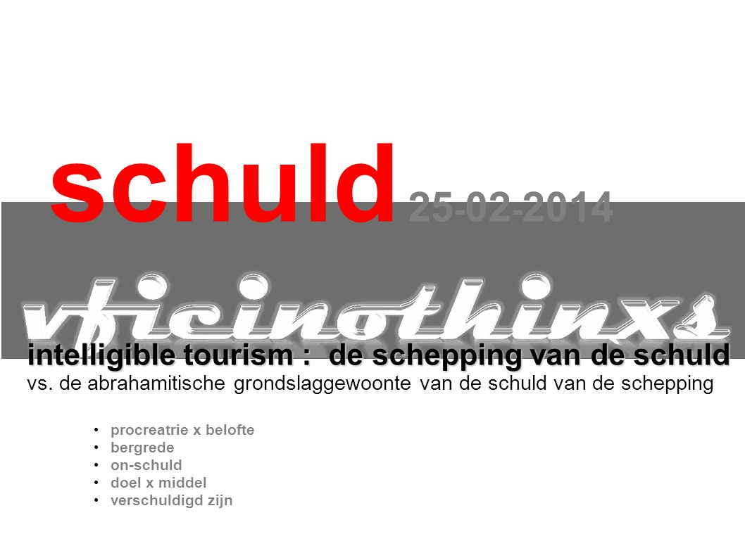 schuld 25-02-2014 intelligible tourism : de schepping van de schuld