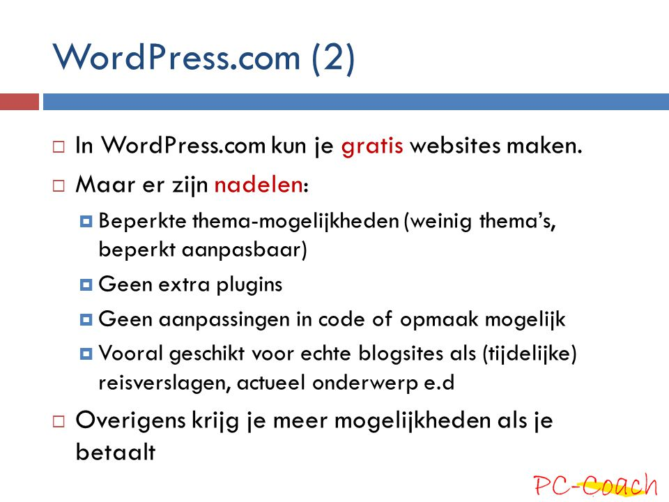 WordPress.com (2) In WordPress.com kun je gratis websites maken.