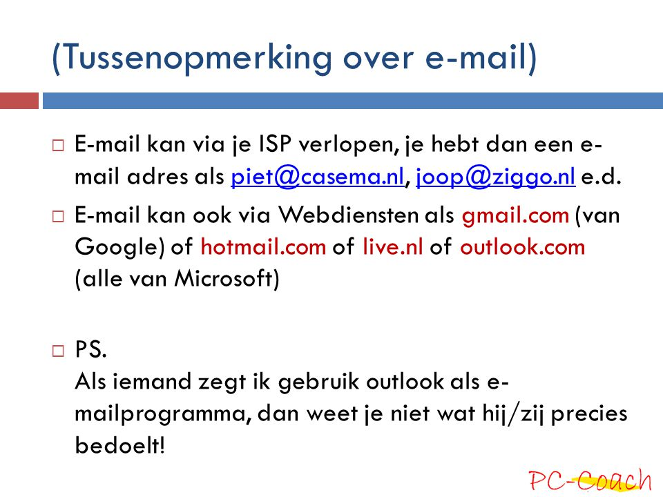 (Tussenopmerking over e-mail)