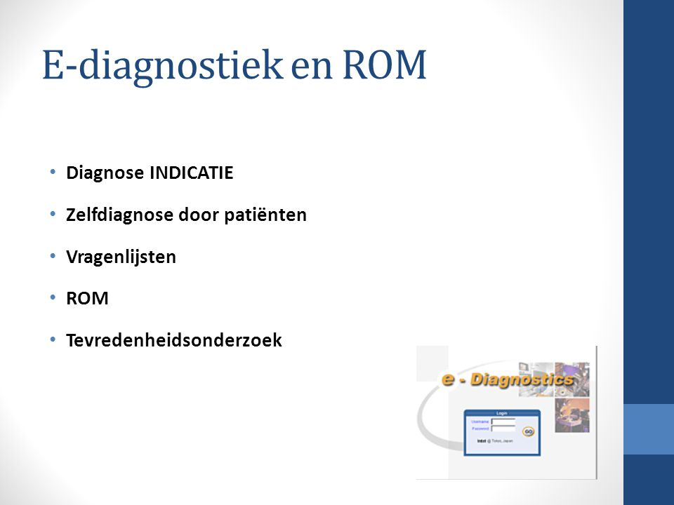 E-diagnostiek en ROM Diagnose INDICATIE Zelfdiagnose door patiënten
