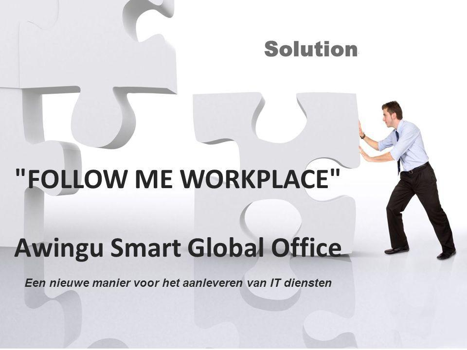 FOLLOW ME WORKPLACE Awingu Smart Global Office