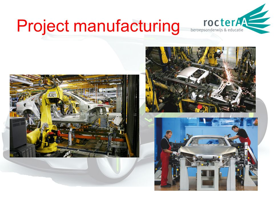 Project manufacturing