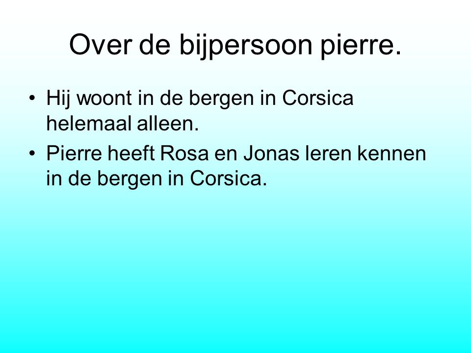 Over de bijpersoon pierre.