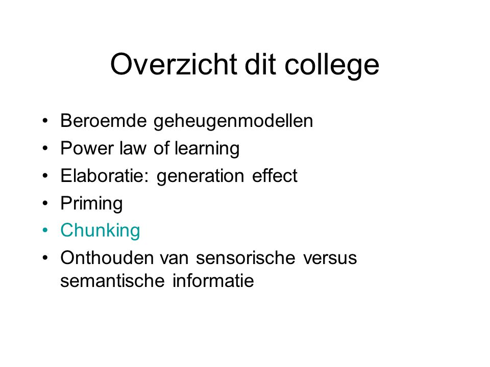 Overzicht dit college Beroemde geheugenmodellen Power law of learning