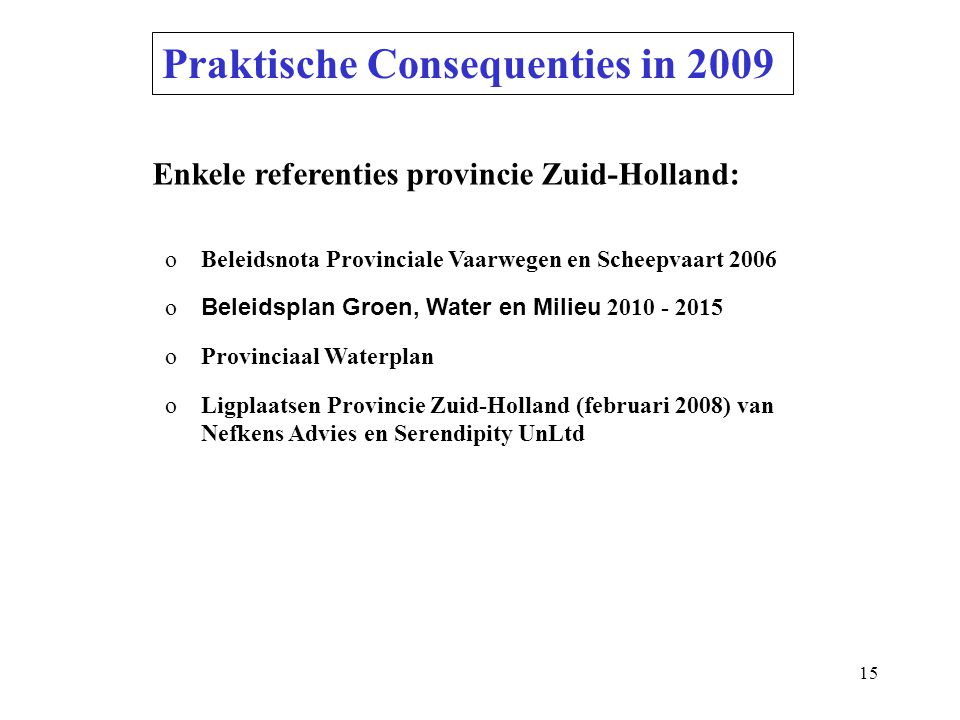 Praktische Consequenties in 2009